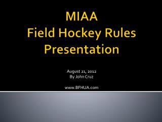 MIAA  Field Hockey Rules Presentation