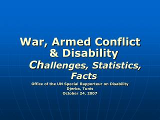 War, Armed Conflict  Disability  Challenges, Statistics, Facts  Office of the UN Special Rapporteur on Disability Djerba