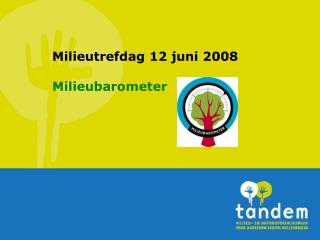 Milieutrefdag 12 juni 2008 Milieubarometer