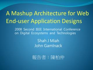 A Mashup Architecture for Web End-user Application Designs
