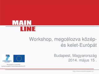 Workshop , megcélozva közép- és kelet-Európát Budapest,  Magyarország 2014. május  15  .