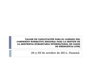 24 y 25 de octubre de 2011, Panamá