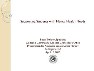 Supporting Students with Mental Health Needs Betsy Sheldon, Specialist