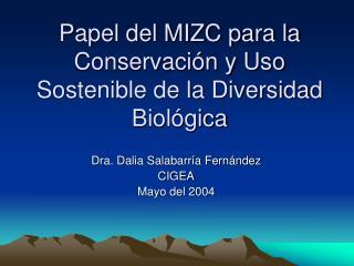 Papel del MIZC para la Conservación y Uso Sostenible de la Diversidad Biológica