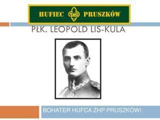 PŁK. LEOPOLD LIS-KULA