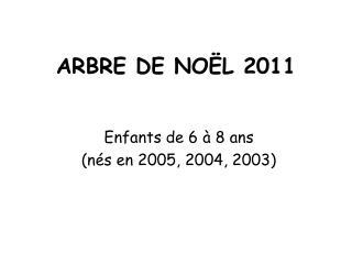 ARBRE DE NOËL 2011