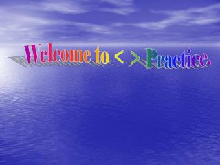 Welcome to < > Practice.