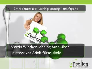 Entrepen rskap. L ringsstrategi i realfagene