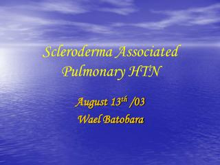 Scleroderma Associated Pulmonary HTN