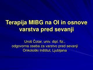 Terapija MIBG na OI in osnove varstva pred sevanji
