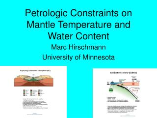 Petrologic Constraints on Mantle Temperature and Water Content