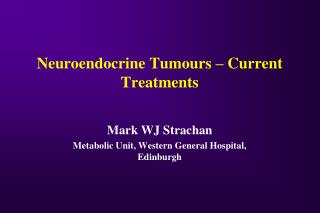 Neuroendocrine Tumours – Current Treatments