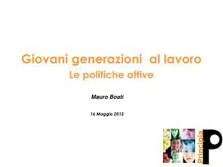 Giovani generazioni   al lavoro Le politiche attive