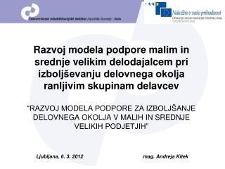 Ljubljana, 6. 3. 2012 mag. Andreja Kitek