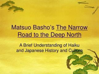 Matsuo Basho ' s  The Narrow Road to the Deep North