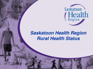 Saskatoon Health Region Rural Health Status