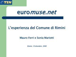 L'esperienza del Comune di Rimini  Mauro Ferri e Sonia Mariotti  Rimini, 19 dicembre  2008