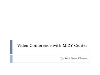 Video Conference with MIZY Center