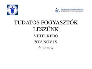 TUDATOS FOGYASZT�K LESZ�NK