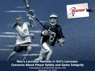 Men's Lacrosse Helmets in Girl's Lacrosse: Concerns About Player Safety and Game Integrity