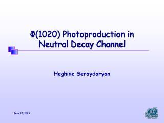 Φ(1020) Photoproduction in  Neutral Decay Channel