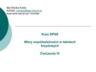 Kurs SPSS  Miary współzależności w tabelach krzyżowych Ćwiczenia VI