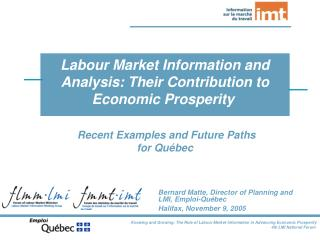 Recent Examples and Future Paths for Québec