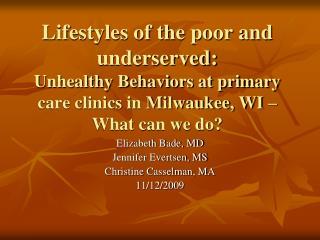 Elizabeth Bade, MD Jennifer Evertsen, MS Christine Casselman, MA 11/12/2009