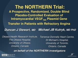 Michael JB Kutryk,  MD PhD Terrence Donnelly Heart Centre,  St Michael's Hospital,