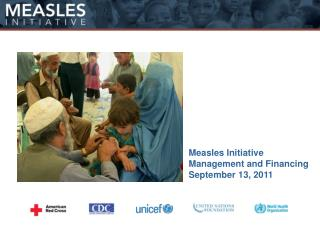 Measles Initiative  Management and Financing September 13, 2011