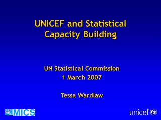 UNICEF and Statistical  Capacity Building
