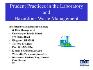 Prudent Practices in the Laboratory and  Hazardous Waste Management
