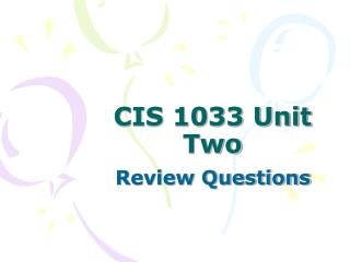 CIS 1033 Unit Two