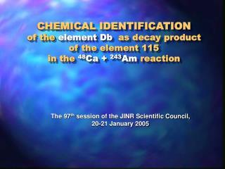 CHEMICAL IDENTIFICATION of the  element Db   as decay product  of the element 115