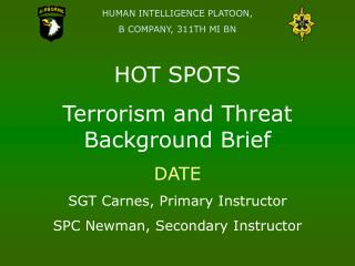 HOT SPOTS Terrorism and Threat Background Brief DATE SGT Carnes, Primary Instructor