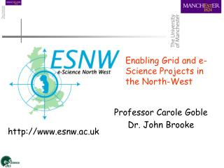 Professor Carole Goble  Dr. John Brooke
