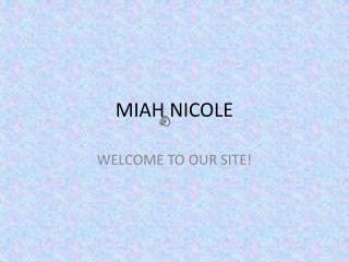 MIAH NICOLE