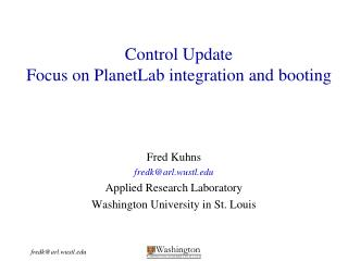 Control Update Focus on PlanetLab integration and booting