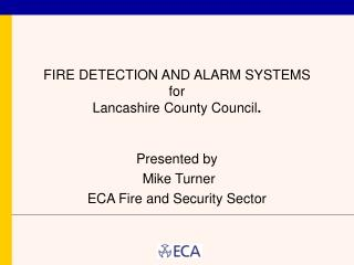 FIRE DETECTION AND ALARM SYSTEMS for  Lancashire County Council .