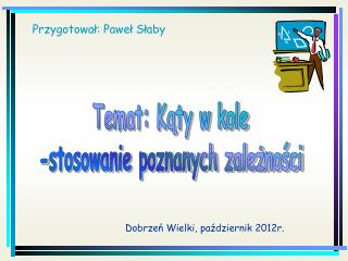 Przygotował: Paweł Słaby