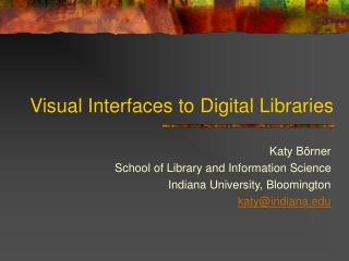Visual Interfaces to Digital Libraries