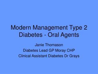 Modern Management Type 2 Diabetes - Oral Agents