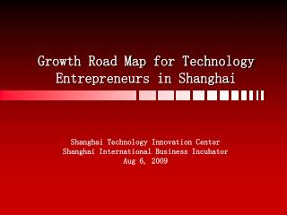 Growth Road Map for Technology Entrepreneurs in Shanghai