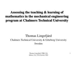Assessing the teaching  learning of mathematics in the mechanical engineering program at Chalmers Technical University
