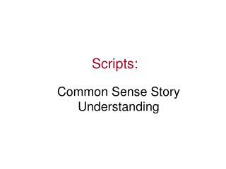 Scripts: