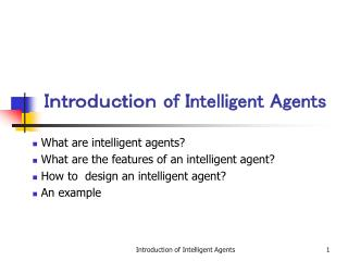 Introduction  of Intelligent Agents