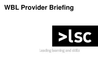 WBL Provider Briefing