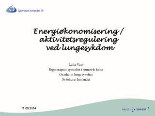 Energiøkonomisering / aktivitetsregulering  ved lungesykdom