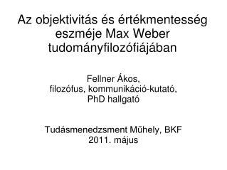 Az objektivitás és értékmentesség eszméje Max Weber  tudományfilozófiájában