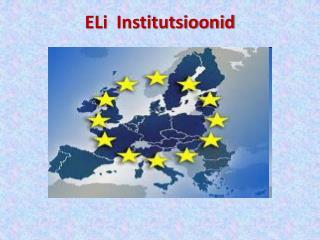 ELi Institutsioonid
